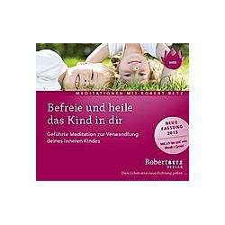 Befreie und heile das Kind in dir, 1 Audio-CD