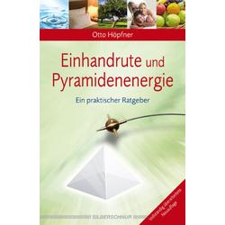 Einhandrute und Pyramidenenergie: Buch von Otto Höpfner