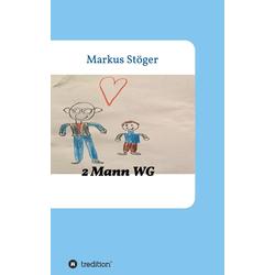 2 Mann WG als Buch von Markus Stöger
