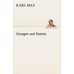 Orangen und Datteln als Buch von Karl May