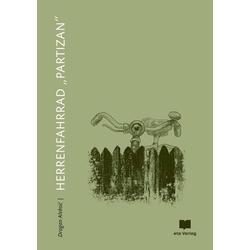 Herrenfahrrad Partizan: Buch von Dragan Aleksic