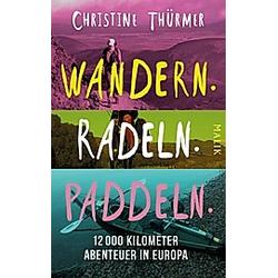 Wandern. Radeln. Paddeln.. Christine Thürmer  - Buch