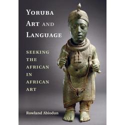 Yoruba Art and Language: eBook von Rowland Abiodun