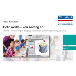 SolidWorks - von Anfang an als Buch von Tobias Weinfurtner