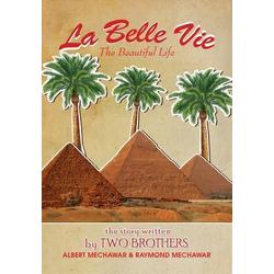 La Belle Vie als Buch von Albert Mechawar/ Raymond Mechawar