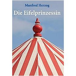 Die Eifelprinzessin. Manfred Herzog  - Buch