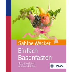Einfach Basenfasten als Buch von Sabine Wacker
