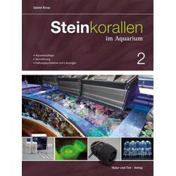 Steinkorallen im Aquarium 02 als Buch von Daniel Knop