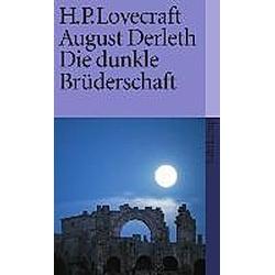 Die dunkle Brüderschaft. Howard Ph. Lovecraft  August Derleth  - Buch