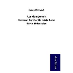 Aus dem Jemen als Buch von Eugen Mittwoch