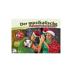 Der musikalische Adventskalender  m. 1 Audio-CD - Kalender