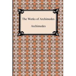 The Works of Archimedes als Buch von Archimedes