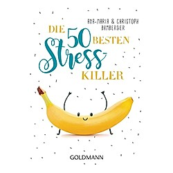 Die 50 besten Stress-Killer. Ana-Maria Bamberger  Christoph M. Bamberger  - Buch