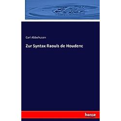 Zur Syntax Raouls de Houdenc. Carl Abbehusen  - Buch