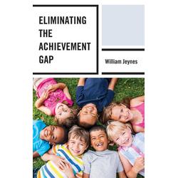Eliminating the Achievement Gap als Buch von William Jeynes