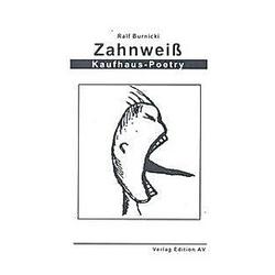 Zahnweiß. Ralf Burnicki  - Buch
