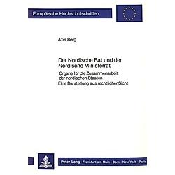Der Nordische Rat und der Nordische Ministerrat. Axel Berg  - Buch