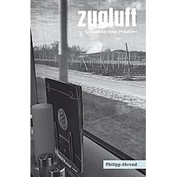 Zugluft. Philipp Ahrend  - Buch