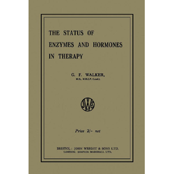The Status of Enzymes and Hormones in Therapy: eBook von G. F. Walker