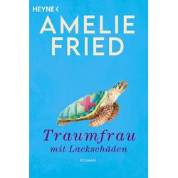 Traumfrau mit Lackschäden: eBook von Amelie Fried