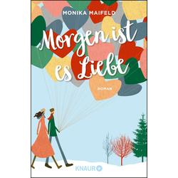 Morgen ist es Liebe als Taschenbuch von Monika Maifeld