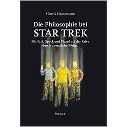 Die Philosophie bei Star Trek. Henrik Hansemann  - Buch