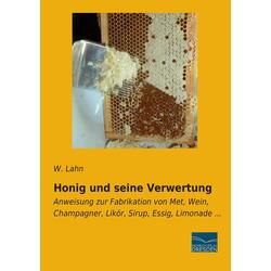 Honig und seine Verwertung als Buch von