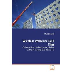Wireless Webcam Field Trips als Buch von Mark Shaurette