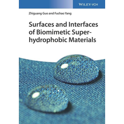Surfaces and Interfaces of Biomimetic Superhydrophobic Materials als Buch von Zhiguang Guo/ Fuchao Yang