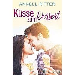 Küsse zum Dessert. Annell Ritter  - Buch