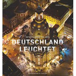 Deutschland leuchtet: Buch von Julia Schattauer/ Robert Grahn