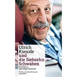 Ulrich Kienzle und die Siebzehn Schwaben. Ulrich Kienzle  - Buch