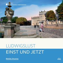 Einst und Jetzt - Ludwigslust als Buch von Astrid Klook