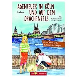 Abenteuer in Köln und auf dem Drachenfels. Ira Lenz  - Buch