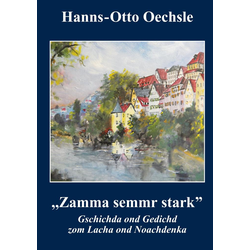 Zamma semmr stark als Buch von Hanns-Otto Oechsle