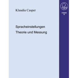 Spracheinstellungen.Theorie und Messung als Buch von Klaudia Casper