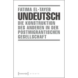 Undeutsch als Buch von Fatima El-Tayeb/ Fatima El- Tayeb