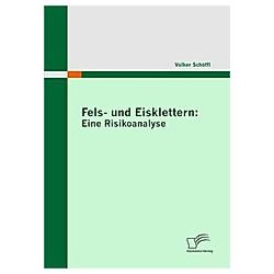 Fels- und Eisklettern: Eine Risikoanalyse. Volker Schöffl  - Buch