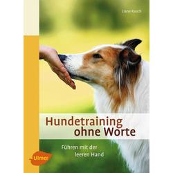 Hundetraining ohne Worte: eBook von Liane Rauch