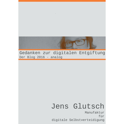 Gedanken zur digitalen Entgiftung: eBook von Jens Glutsch