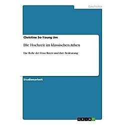 Die Hochzeit im klassischen Athen. Christine So-Young Um  - Buch
