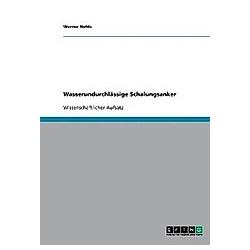 Wasserundurchlässige Schalungsanker. Werner Nehls  - Buch