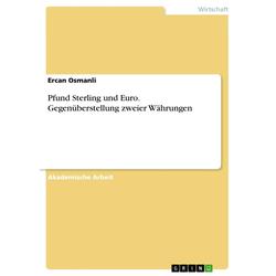 Pfund Sterling und Euro. Gegenüberstellung zweier Währungen: eBook von Ercan Osmanli
