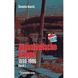 Jugoslawische Kriege. Zivojin Dacic  - Buch