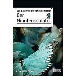 Der Minutenschläfer. Sue Schwerin von Krosigk  Wilfried Schwerin von Krosigk  - Buch