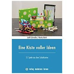 Eine Kiste voller Ideen. Monika Marth  Judith Schmeißer  - Buch
