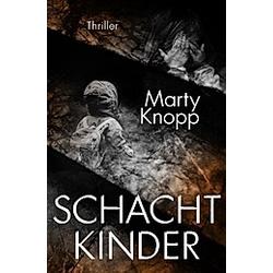 Schachtkinder. Marty Knopp  - Buch
