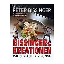 BISSINGERs KREATIONEN. Peter Bissinger  - Buch