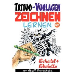 Tattoo-Vorlagen zeichnen lernen Nr.1 als Taschenbuch von Steff Murschetz
