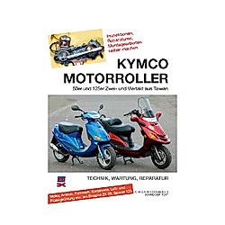Kymco Motorroller. Christoph Schneider  - Buch
